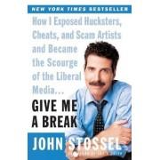 Give ME A Break T by John Stossel