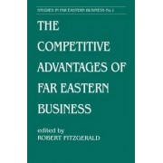 The Competitive Advantages of Far Eastern Business by Robert Fitzgerald
