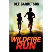 Wildfire Run by Dee Garretson