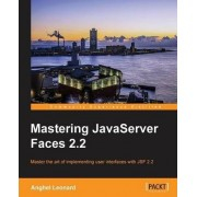 Mastering JavaServer Faces 2.2 by Anghel Leonard