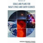 Review of Goals and Plans for NASA's Space and Earth Sciences by Panel on Review of NASA Science Strategy Roadmaps