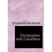 Christopher and Columbus by Elizabeth von Arnim