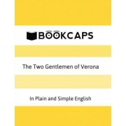 The Two Gentlemen of Verona in Plain and Simple English by William Shakespeare