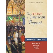 The Brief American Pageant by Professor of History David M Kennedy