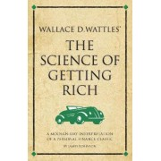 Wallace D Wattles' The Science of Getting Rich by James Robinson