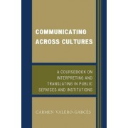 Communicating Across Cultures by Carmen Valero-Garces