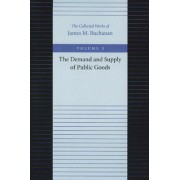 The Demand and Supply of Public Goods by James M. Buchanan