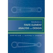 Introduction to Finite Element Analysis and Design by Kim Nam-Ho
