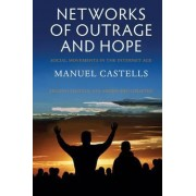 Networks of Outrage and Hope: Social Movements in the Internet Age by Manuel Castells