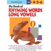 My Book of Rhyming Words: Long Vowels by Kumon Publishing