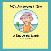 Mj's Adventures in Sign: A Day at the Beach