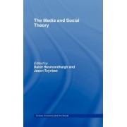 The Media and Social Theory by David Hesmondhalgh