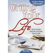 Writing Your Life by Mary Borg