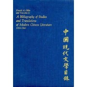 Bibliography of Studies and Translations of Modern Chinese Literature, 1918-42 by Donald A. Gibbs