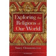 Exploring the Religions of Our World by Nancy Clemmons