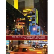 The Playbill Broadway Yearbook - June 2010 to May 2011 by Robert Viagas