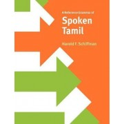 A Reference Grammar of Spoken Tamil by Harold F. Schiffman