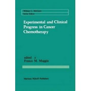 Experimental and Clinical Progress in Cancer Chemotherapy by Franco M. Muggia