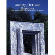 Anxiety, OCD and Hypnosis by Devin C. Hastings