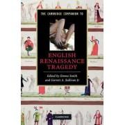 Cambridge Companion to English Renaissance Tragedy by Emma Smith