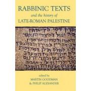 Rabbinic Texts and the History of Late-Roman Palestine by Professor of Jewish Studies Martin Goodman