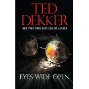 Eyes Wide Open by Ted Dekker