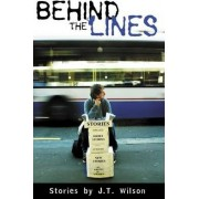 Behind the Lines by J.T. Wilson