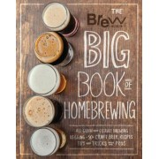 The Brew Your Own Big Book of Homebrewing: All-Grain and Extract Brewing Kegging 50+ Craft Beer Recipes Tips and Tricks from the Pros, Paperback