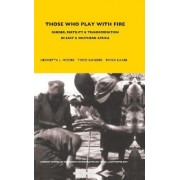 Those Who Play with Fire by Todd Sanders