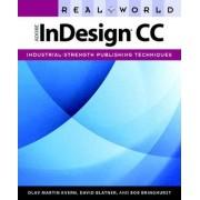Real World Adobe InDesign CC by Olav Martin Kvern