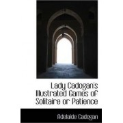 Lady Cadogan's Illustrated Games of Solitaire or Patience by Adelaide Cadogan