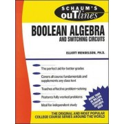 Schaum's Outline of Boolean Algebra and Switching Circuits by Elliott Mendelson