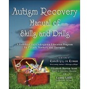 Autism Recovery Manual of Skills and Drills by Elizabeth Scott