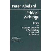 Ethical Writings by Peter Abelard