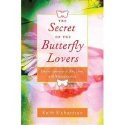 The Secret of the Butterfly Lovers by Keith Richardson