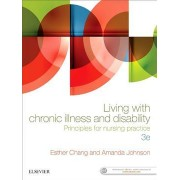 Living with Chronic Illness and Disability: Principles for Nursing Practice 3rd Edition by Chang
