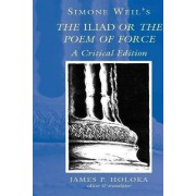 Simone Weil's the Iliad or the Poem of Force by Simone Weil