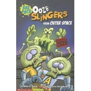 Ooze Slingers from Outer Space by Blake A. Hoena