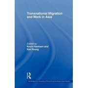 Transnational Migration and Work in Asia by Ken Young