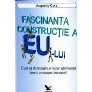 Fascinanta constructie a eu-lui - Augusto Cury