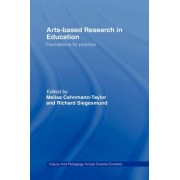 Arts-based Research in Education by Melisa Cahnmann-Taylor