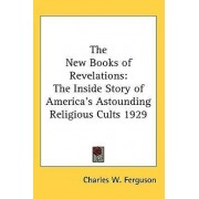 The New Books of Revelations by Charles W Ferguson