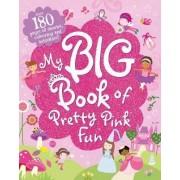 My Big Book of Pretty Pink Fun by Parragon Books Ltd
