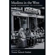 Muslims in the West by Yvonne Yazbeck Haddad