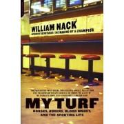 My Turf by William Nack