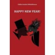 Happy new fear - Calin-Andrei Mihailescu