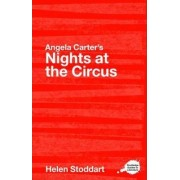 Angela Carter's Nights at the Circus by Helen Stoddart
