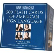 Barron's 500 Flash Cards of American Sign Language by Geoffrey S Poor