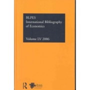 IBSS: Economics 2006: Volume 55 by Compiled by the British Library of Political and Economic Science