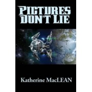 Pictures Don't Lie by Katherine MacLean